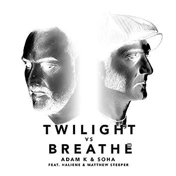 Twilight vs Breathe (feat. HALIENE and Matthew Steeper)