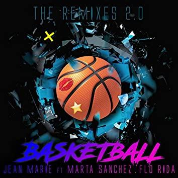 Basketball (feat. Marta Sanchez, Flo Rida) [The Remixes, Pt. 2]