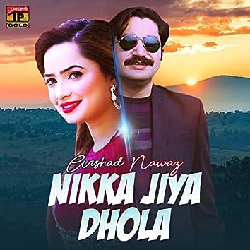 Nikka Jiya Dhola - Single