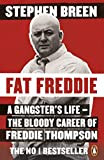 """Fat Freddie: A Gangster€™s Life €"""" the Bloody Career of Freddie Thompson"""