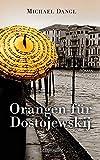 Orangen für Dostojewskij von Michael Dangl