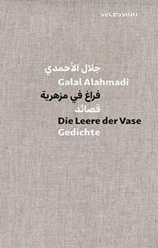 Die Leere der Vase: Gedichte Deutsch-Arabische Ausgabe