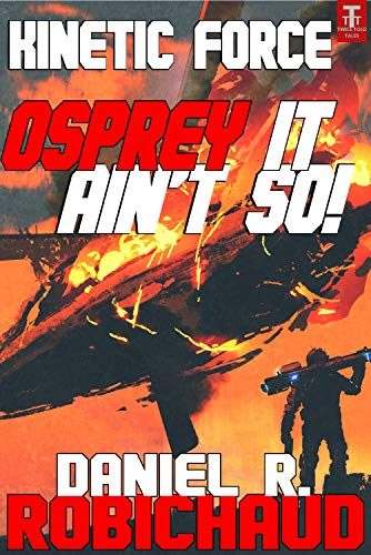 OSPREY It Ain't So! (Kinetic Force Book 5) (English Edition)