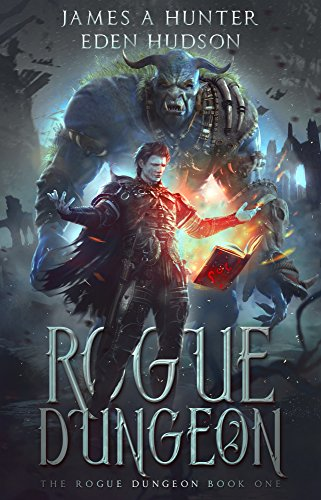 Rogue Dungeon: A litRPG Adventure (The Rogue Dungeon Book 1) (English Edition)