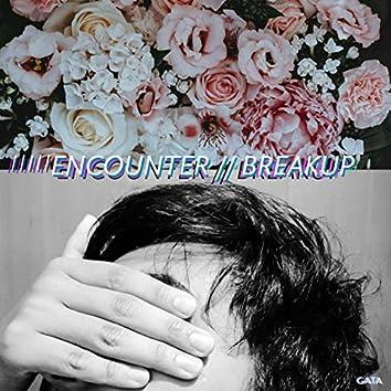 Encounter // Breakup