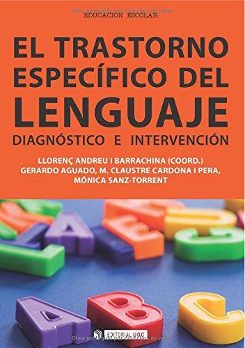 EL TRASTORNO ESPECÍFICO DEL LENGUAJE: Diagnóstico e intervención: 294 (Manuales)