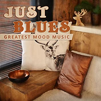 Just Blues: Greatest Mood Music (Acoustic Collection, Background Instrumental Songs, Essence from Mississippi and Tennessee)