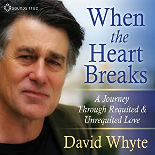 When the Heart Breaks     A Journey Through Requited and Unrequited Love              By:                                                                                                                                 David Whyte                               Narrated by:                                                                                                                                 David Whyte                      Length: 2 hrs and 23 mins     141 ratings     Overall 4.7