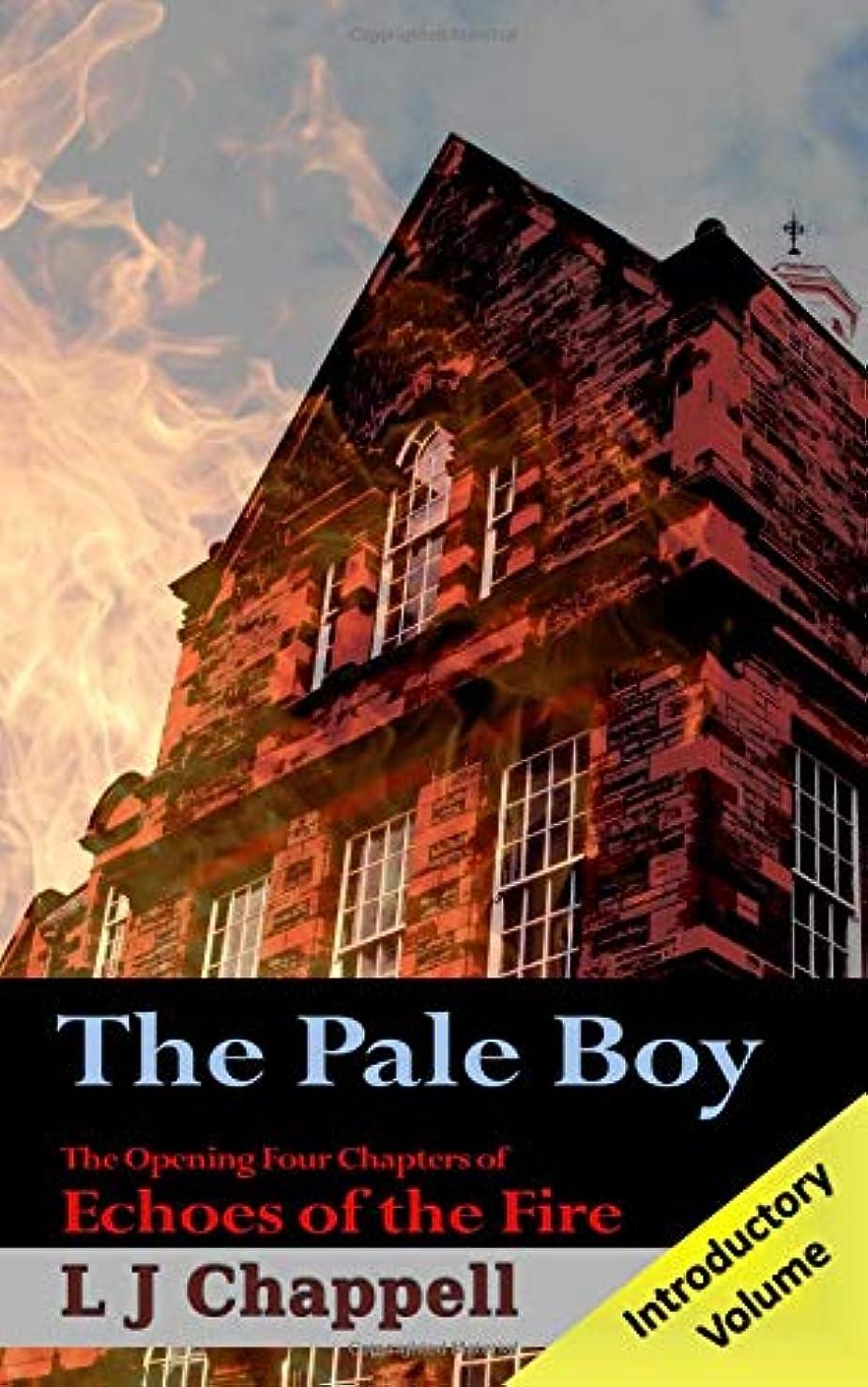 軽蔑気分が悪い髄The Pale Boy: The Opening Four Chapters of Echoes of the Fire