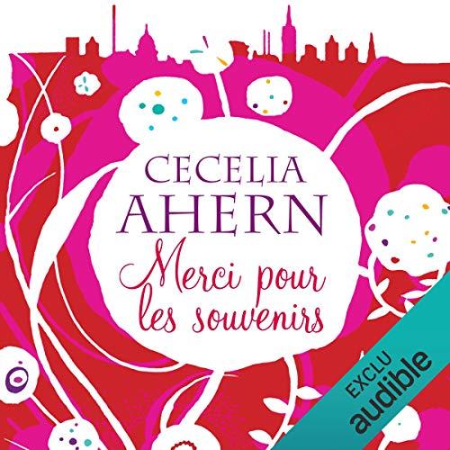 Merci pour les souvenirs                   De :                                                                                                                                 Cecelia Ahern                               Lu par :                                                                                                                                 Marine Royer                      Durée : 12 h et 10 min     6 notations     Global 3,7