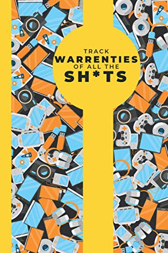 Track Warranties Of All The Sh*ts: Record And Maintain Warranty For Home...