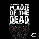 Plague of the Dead: The Morningstar Strain, Book 1