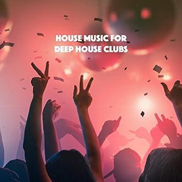 House Music For Deep House Clubs
