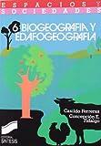 Biogeografía y edafogeografía: 6 (Espacios y sociedades)