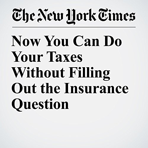 Now You Can Do Your Taxes Without Filling Out the Insurance Question copertina