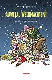 Auweia, Weihnachten!: Ziemlich nikolausige Geschichten (German Edition)