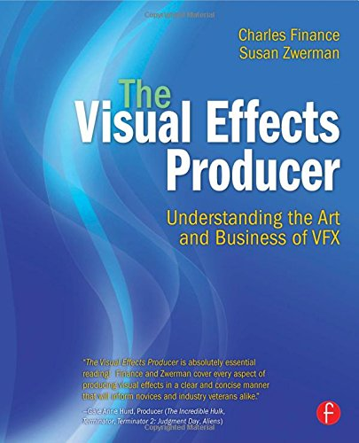 The Visual Effects Producer: Understanding the Art and...