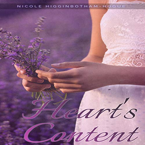 Heart's Content Audiobook By Nicole Higginbotham-Hogue cover art