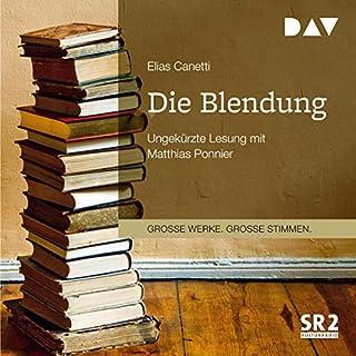 Die Blendung                   Autor:                                                                                                                                 Elias Canetti                               Sprecher:                                                                                                                                 Matthias Ponnier                      Spieldauer: 20 Std. und 57 Min.     4 Bewertungen     Gesamt 3,3