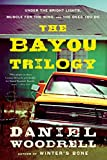 Image of The Bayou Trilogy: Under the Bright Lights, Muscle for the Wing, and The Ones You Do