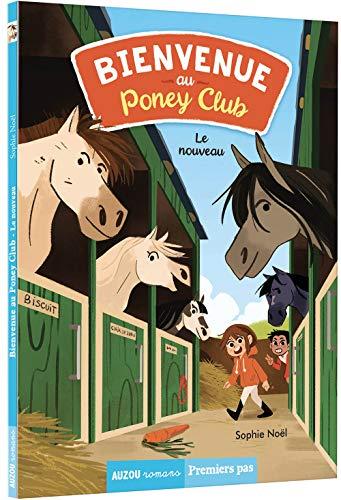 Bienvenue au Poney Club, Tome 1 : Le nouveau