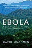 Ebola: The Natural and Human History of a Deadly Virus (Kindle Edition)