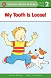 My Tooth Is Loose! (Penguin Young Readers, Level 2)