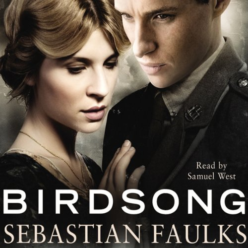 Birdsong                   By:                                                                                                                                 Sebastian Faulks                               Narrated by:                                                                                                                                 Samuel West                      Length: 6 hrs and 11 mins     79 ratings     Overall 4.3
