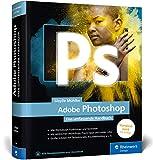 Adobe Photoshop: Das umfassende Handbuch,...