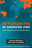 Offshoring of American Jobs: What Response from U.S. Economic Policy? (Alvin Hansen Symposium on Public Policy at Harvard University)