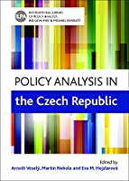 Policy Analysis in the Czech Republic (International Library of Policy Analysis)