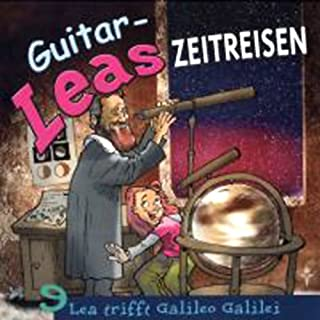 Lea trifft Galileo Galilei     Guitar-Leas Zeitreisen, Teil 9              Autor:                                                                                                                                 Step Laube                               Sprecher:                                                                                                                                 Anna Laube,                                                                                        Wolfgang Bahro,                                                                                        Anna Dramski                      Spieldauer: 1 Std. und 11 Min.     3 Bewertungen     Gesamt 5,0