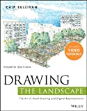 Drawing the Landscape: The Art of Hand Drawing and Digital Representation - Chip Sullivan