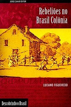 Rebeliões no Brasil Colônia (Descobrindo o Brasil) (Portuguese Edition) by [Luciano Figueiredo]