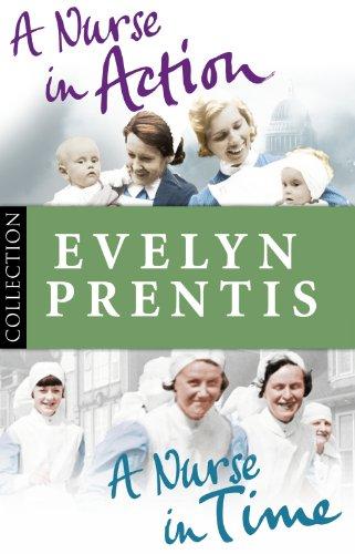 Evelyn Prentis Bundle: A Nurse in Time/A Nurse in Action (English Edition)