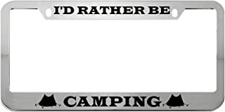 Speedy Pros I'd Rather Be Camping Zinc Metal License Plate Frame Car Auto Tag Holder - Chrome 2 Holes