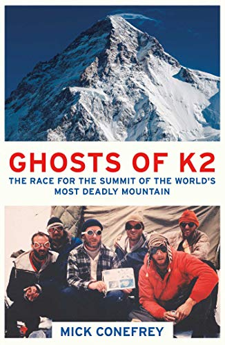 Ghosts of K2: The Race for the Summit of the World's Most Deadly Mountain