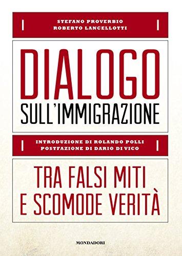 Dialogo sull'immigrazione. Tra falsi miti e scomode verità