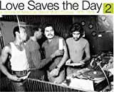 Love Saves the Day: A History Of American Dance Music Culture1970-1979 Part 2 / Various (Vinyl)