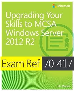 Exam Ref 70-417 Upgrading from Windows Server 2008 to Windows Server 2012 R2 (MCSA)