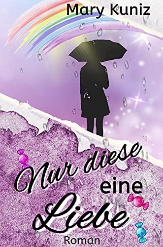 Buchseite und Rezensionen zu 'Nur diese eine Liebe' von Mary Kuniz