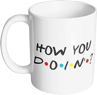 How You Doin`? 11 oz. Mug (1 Mug)