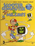 Scooter Computer and Mr. Chips (Book Only) (Texas Intruments Magic Wand Speaking Library (Speak and Learn))