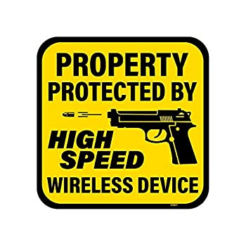 Yellow Property Protected by High Speed Wireless Device Second Amendment Sign 12 x12  Made with 3M Sheeting Rust Free .063 Gauge Aluminum Laminated/UV Protected Weather Resistant Made in USA