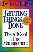 Getting Things Done: The ABCs of Time Management