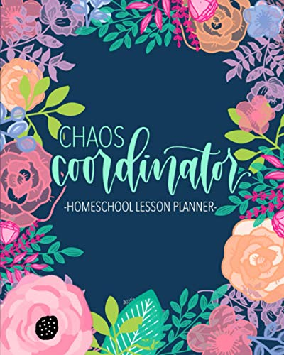 Chaos Coordinator: Homeschool Lesson Planner: Undated Organizer for Distance Learning Home School Pa