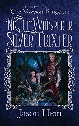 The Night Whisperer and the Silver Trixter: Volume 2 (The Varsian Kingdom Series)