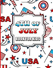 4th Of July Book For Kids: Independence Day Coloring and Maze Book for Kids 4 Years and Up with United States Mazes, Suduko and Word Search Puzzle Pages