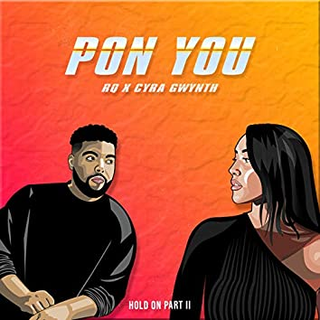 Pon You (Hold on Pt. 2)