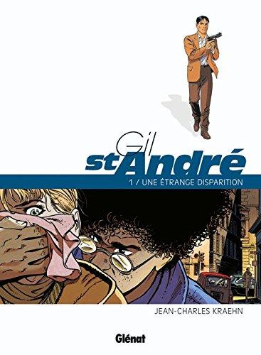 Gil Saint-André - Tome 01 - Nouvelle édition: Une étrange disparition